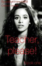 Teacher, please || Camren by isast91