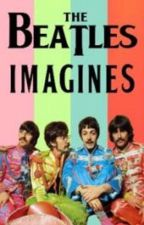 The Beatles Imagines by ILoveTheBeatles08