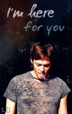 I'm here for you ◆Daryl Dixon◆ by ShneiderDorta