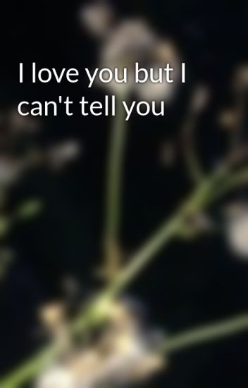 tell i love you