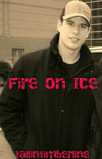 Fire on Ice (Sidney Crosby Fanfic)