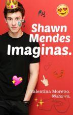 Imaginas Shawn♛s.m by blowjobsexpert