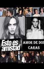Amor de Dos Caras (Cara Delevingne y Kendall Jenner) by CakeDelevingne