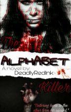 The Alphabet Killer (Completed) by DeadlyRedInk