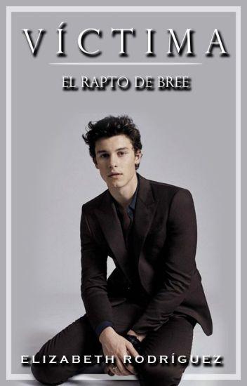 VÍCTIMA: El Rapto De Bree - Shawn Mendes