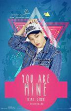 You Are Mine! | Kai LİNE ✓ by deliyzr_bd