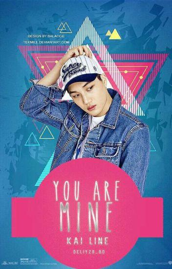 You Are Mine! | Kai LİNE ✓