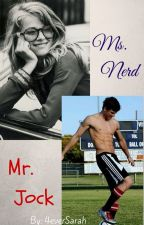 Ms. Nerd and Mr. Jock by 4everSarah
