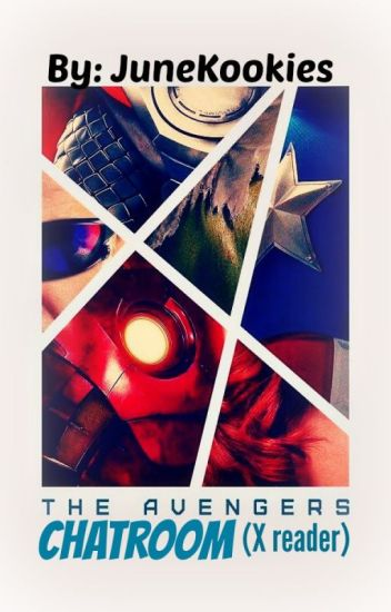 Avengers x reader (Chat-room)