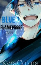Blue Flameproof Love {Rin Okumura x Reader Fanfic} by KyraColors