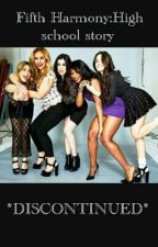 Fifth Harmony:High school story *DISCONTINUED* by musicqueen03