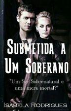 Submetida a Um Soberano by IsabelaRodriguesss