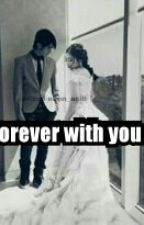 Forever With You by putridwijuliyanti