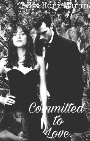 Committed To Love. #TheGrey'sAwardsII  #Wattys2016