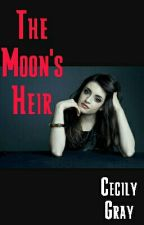 The Moon's Heir by Cecily_Gray