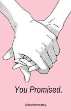 You Promised //C.D by TuckerWesley