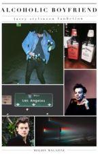 alcoholic boyfriend  ➳ l.s by larrypenetrou