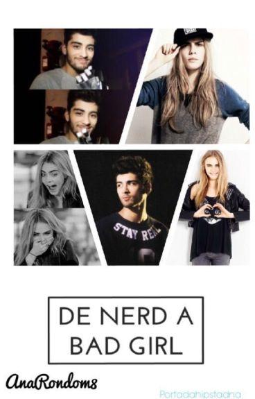 De nerd a bad girl ( zayn malik y tu)