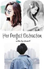 Her Perfect Distraction by crimson14