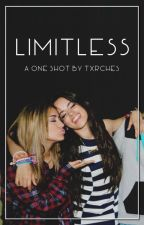 limitless ➸ a camally one shot by txrches