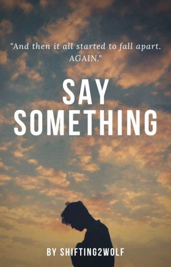 Say Something...