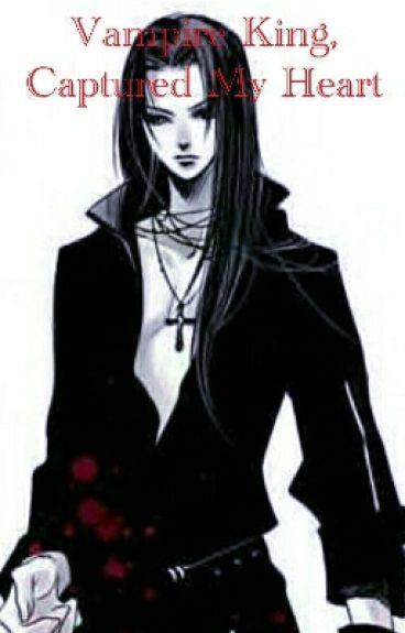 Vampire King, captured my heart.