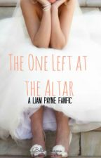 The One Left At The Altar (A Liam Payne Fanfic) by belletommo