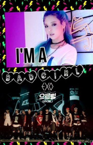 I'm a BAD GIRL (exo Hyuna fanfic)