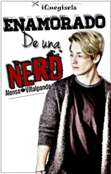 Enamorado De Una Nerd || Alonso Villalpando ||