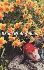 Skam preferences   by Botanophile