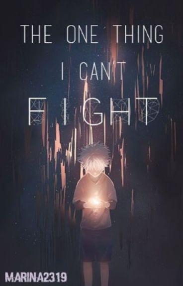 The One Thing I Can't Fight  (Killua X OC)