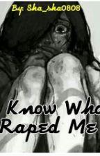 I know who Raped Me.(completed.ONE SHOT.SPG) by sha_sha0808