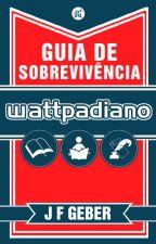 Guia de Sobrevivência Wattpadiano by Jessgeber