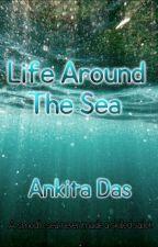 Life around the Sea by ginnerva