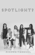 Spotlight? by misswritergurl