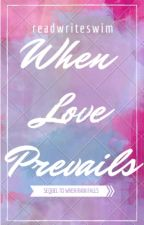 When Love Prevails by readwriteswim
