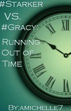 #Starker VS. #Gracy: Running Out Of Time by amichelle7