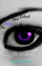 The Purple Eyed Gilbert  by IrredessaBelov123