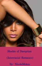 Shades of Deception (Interracial Romance) by NicoleMckoy
