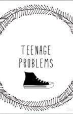 Teenage Problems by Ella_Bella299