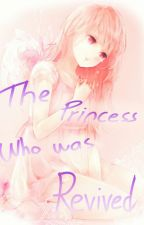 The Princess who was revived by Natsumi_20