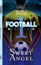 Football Hotties: Sweet Angel (Completed) Soon on PHR by sofia_jade6