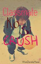 Classmate Ko si Crush! :) by weytotheheyniam