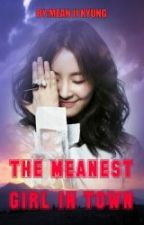 The Meanest Girl In Town [ON GOING] by MeanJiKyung