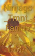 Ninjago Tmnt oneshots by crystal by NinjagoStarNinja82