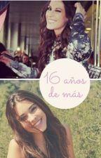 16 años de más |Malú Fanfic| by malu_mivida