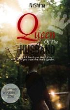 Queen Of The Husband by FinaKamil