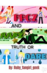 PPGZ AND RRBZ TRUTH OR DARE by Ruby_fangirl_geek