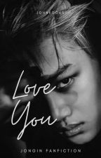 Love You | Kai Fanfic | by -minmonster