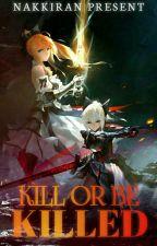 Kill Or Be Killed [END] by KuroHime-sama